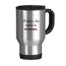莎士比亚软弱名为女人 不锈钢旅行杯汽车杯带把手杯子450ml礼物